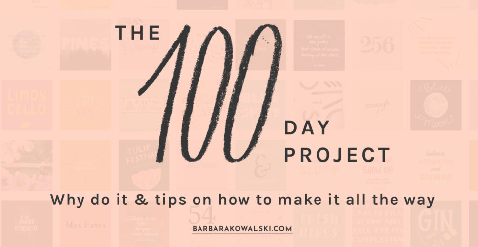 The 100 Day Project: 6 reasons to do it this year, and tips on how to make it all the way