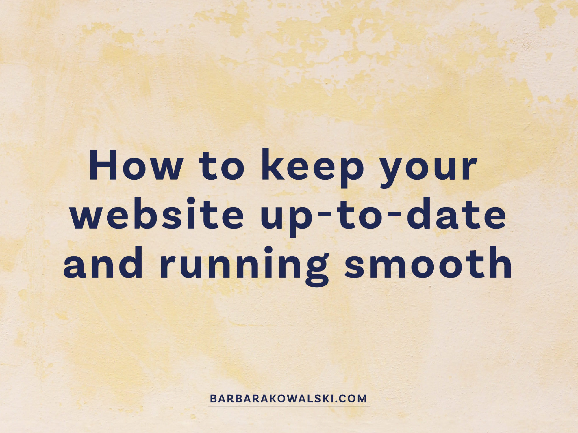 Quick tips on how to keep your website up-to-date and running smooth
